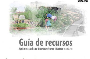 Guía de recursos : agricultura urbana, huertos urbanos, huertos escolares