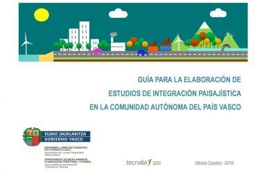 Guía para la elaboración de Estudios de Integración Paisajística en el País Vasco