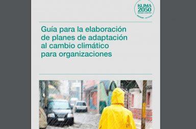 Guía para la elaboración de planes de adaptación al cambio climático para organizaciones