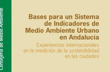Bases para un Sistema de Indicadores de Medio Ambiente Urbano en Andalucía