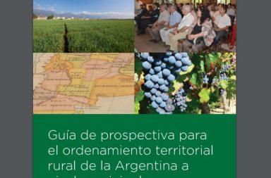 Guía de prospectiva para el ordenamiento territorial rural de la Argentina a nivel municipal